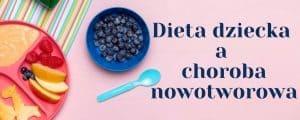 choroby nowotworowe u dzieci a dieta