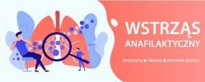 wstrząs anafilaktyczny- przyczyny, objawy, pierwsza pomoc
